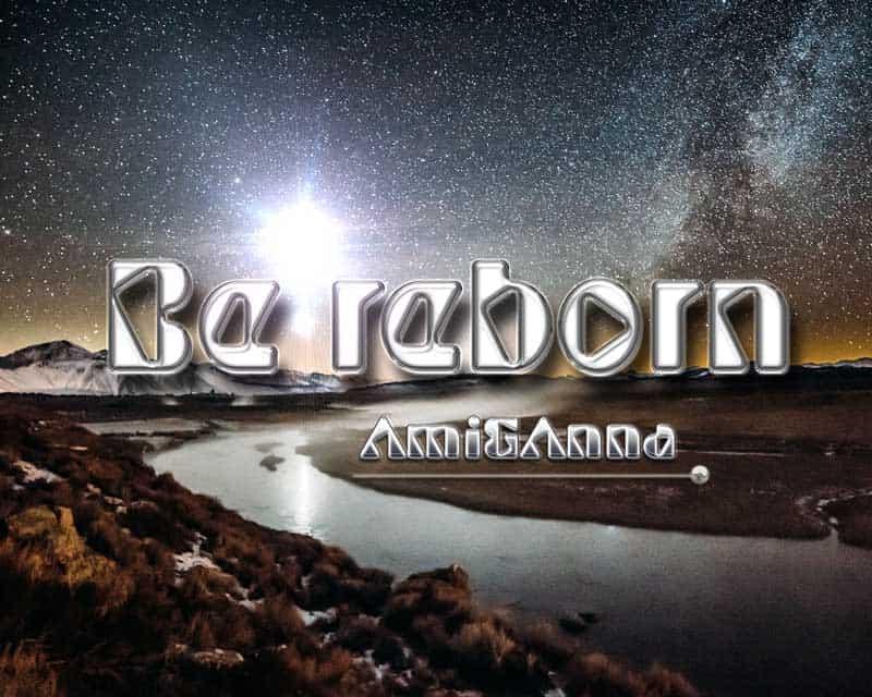 夜空の星と川にBe rebornと書いたシルバーのテキストエフェクト